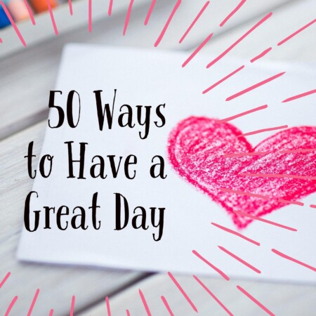50-ways-to-have-a-great-day-pinterest